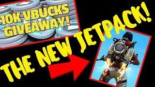 THE NEW FORTNITE JET PACK! 10K VBUCKS GIVEAWAY!