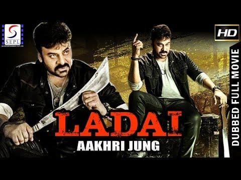 Ladai - Aakhri Jung - Dubbed Hindi Movies...