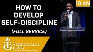 Brother Valery Mondesir I How to Develop Self-Discipline I Tabernacle of Glory I 10 AM
