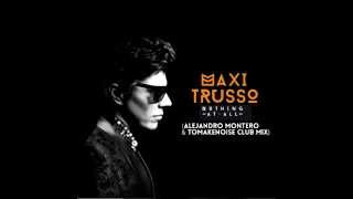 Maxi Trusso - Nothing At All (Alejandro Montero & ToMakeNoise Club Mix)