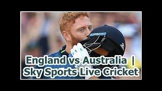 England vs Australia | Sky Sports Live Cricket