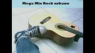 Mega Mix-Rock urbano (Recuerdos de un amor.)