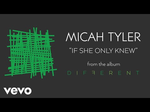 Micah Tyler - If She Only Knew (Audio)
