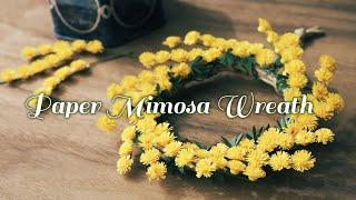 可愛いミモザのリースの作り方【ペーパーフラワー】 - How to Make Paper Mimosa Wreath