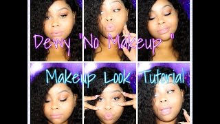"Dewy ""No Makeup"" Makeup Tutorial :)"