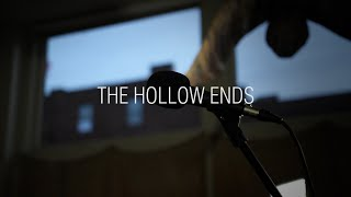 THE HOLLOW ENDS: At Least For Now