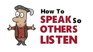 How To SPEAK So That PEOPLE Want To LISTEN | 10 TIPS
