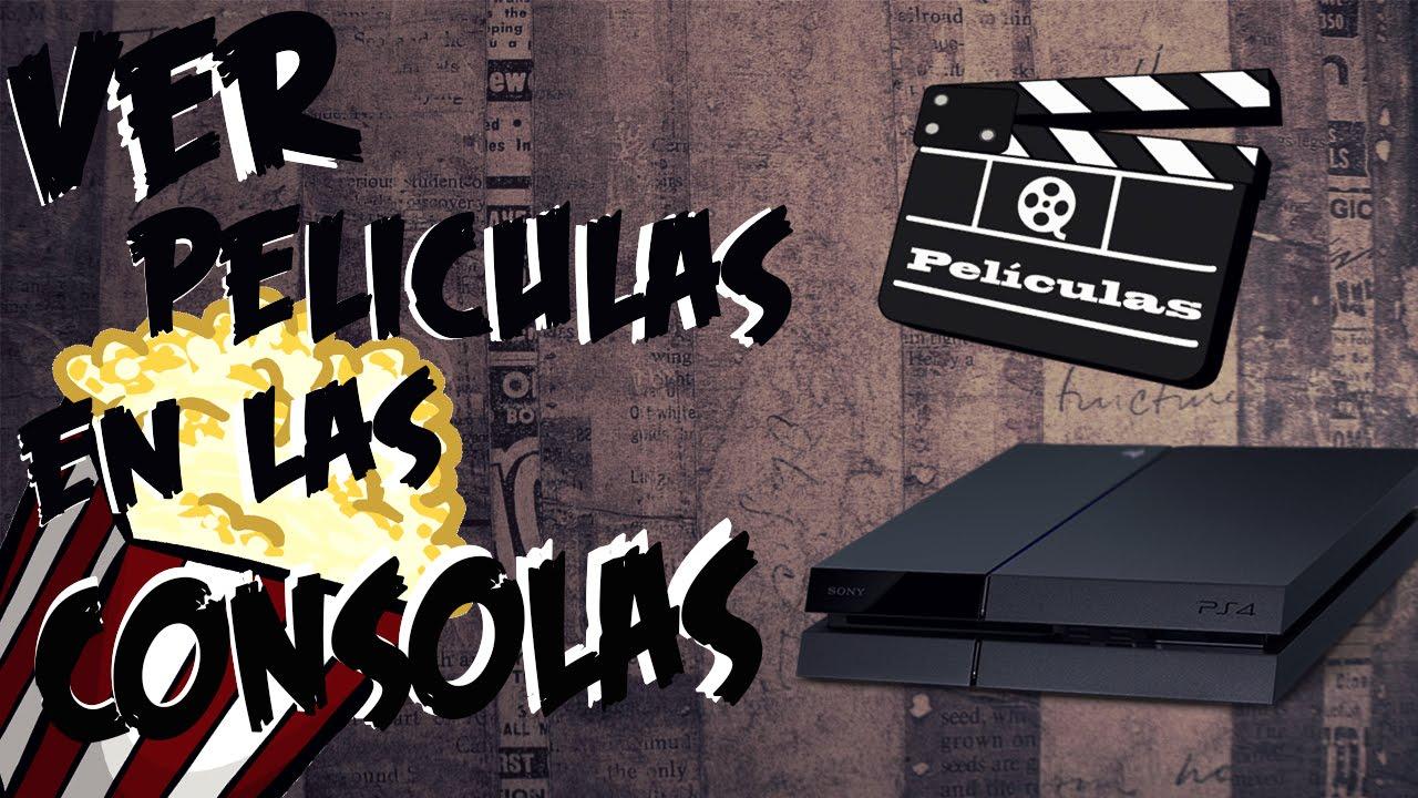 Como Ver Películas Online Gratis En Ps4 O Cualquier Consola En Hd 2015 Youtube