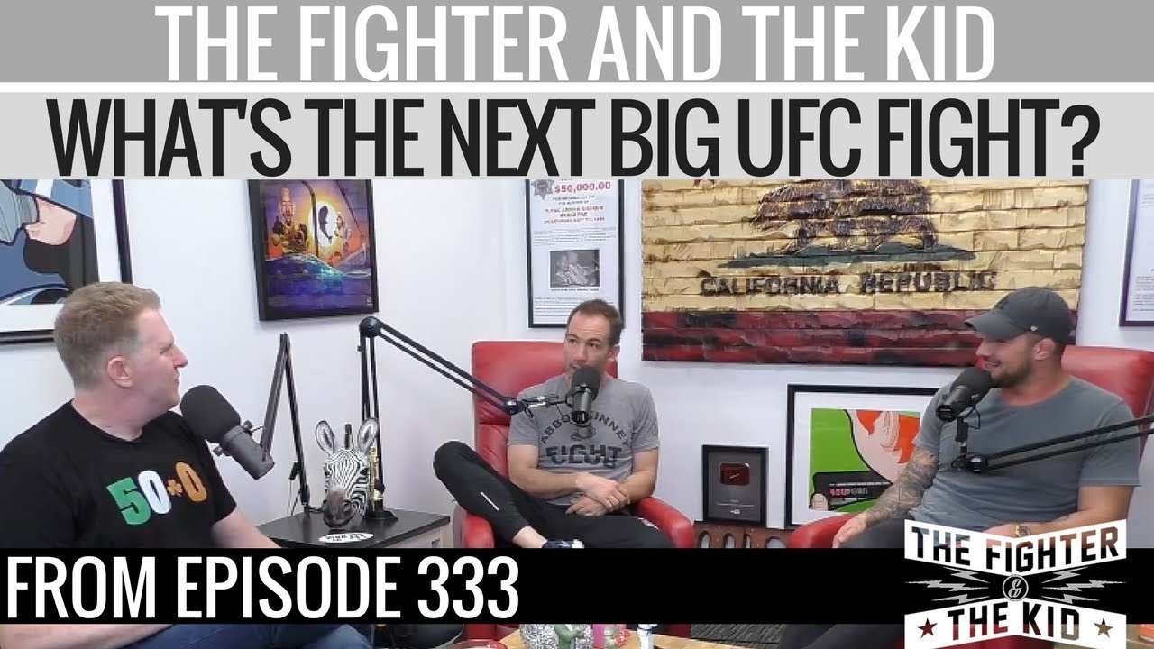 the-fighter-and-the-kid-what-s-the-next-big-legit-ufc-fight