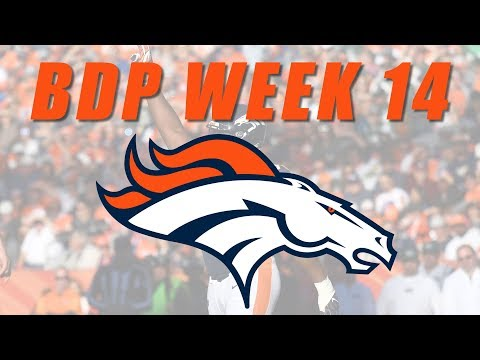 Broncos BDP Week 14 Returns!!!