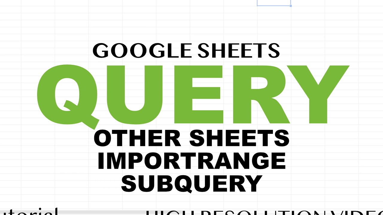 Google Sheets - Query From Another Sheet, Importrange, Use Multiple Tabs,  Subquery Examples Tutorial  Learn Google Spreadsheets 24:51 HD
