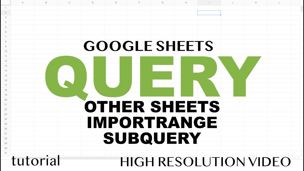Google Sheets - QUERY from Another Sheet, IMPORTRANGE, Use Multiple Tabs,  Subquery Examples Tutorial