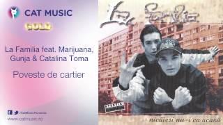 La Familia feat. Marijuana, Gunja &amp Catalina Toma - Poveste de cartier
