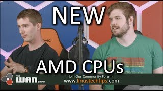 AMD making new CPUs - WAN Show June 1 2018