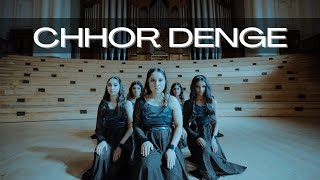Chhor Denge Dance Cover - by Indiance
