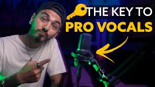 How to Record Vocals Like a PRO (From Your Home Studio) | The KEY to Professional Sounding Vocals