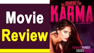 The Journey Of Karma Movie Review:  Poonam Pandey   Shakti Kapoor   FilmiBeat
