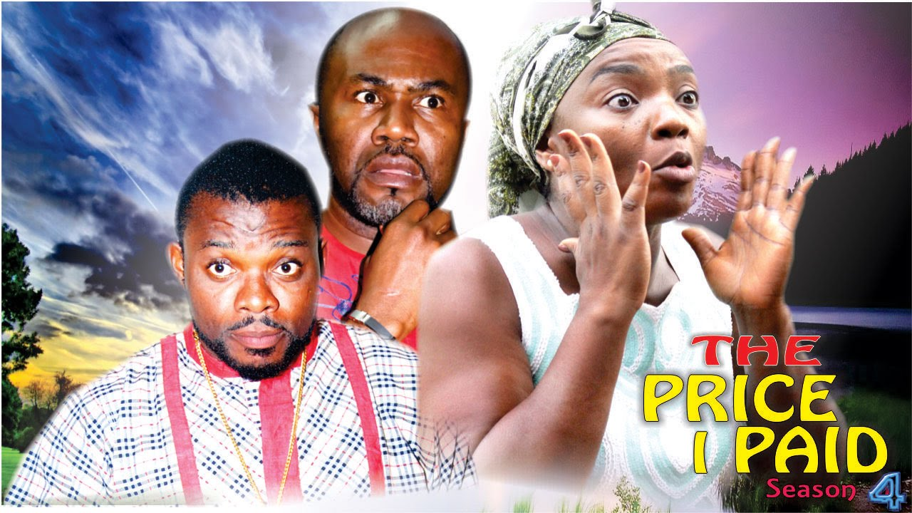 Download The Price I Paid Season 4    - 2016 Latest Nigerian Nollywood Movies.
