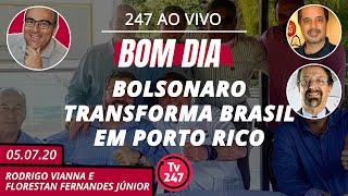 Bom dia 247: Bolsonaro transforma Brasil em Porto Rico (05.07.20)