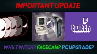 Important Update : Why On Twitch? Where