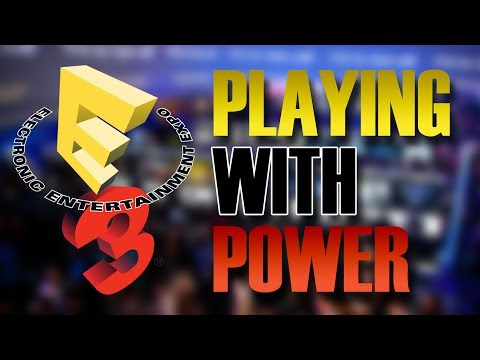 Playing With Power Podcast - E3 Much Hype | MichaelBtheGameGenie