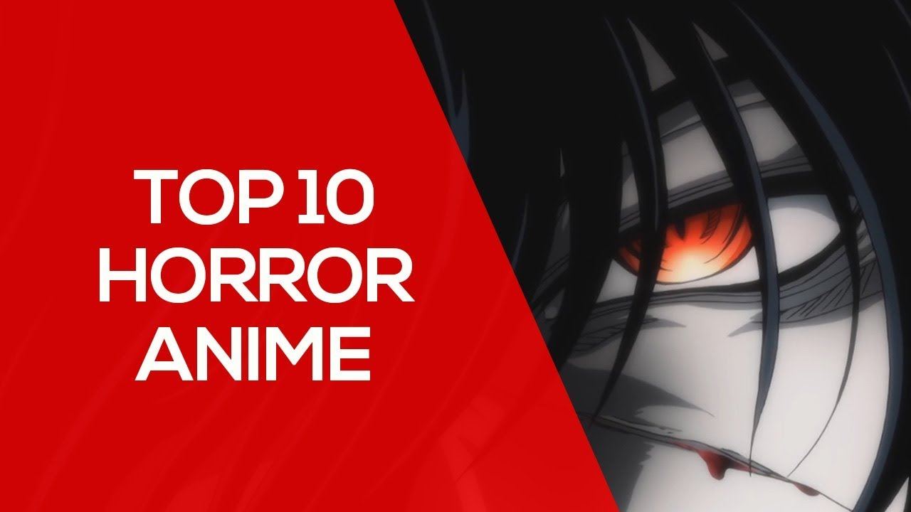 Top 10 Scariest Horror Anime Of All Time Makes You Fear Youtube