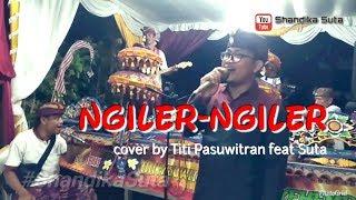 Ngiler Ngiler Yong Sagita cover by Sanggar Seni Titi Pasuwitran feat Suta.mp3