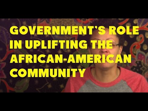 Governments Role in Uplifting the African-American Community  3/15
