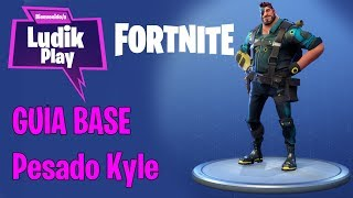 KYLE WEIGHT BASE CONSTRUCTOR ? FORTNITE SAVE THE WORLD Spanish GUIA