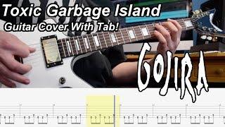 Toxic Garbage Island - Gojira - Guitar Cover and Tab [Instrumental]