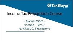 2018 Tax Preparation Course - Module Three - Income (Part 1)