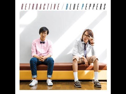 ブルー・ペパーズ - 1st Album「Retroactive」(試聴動画)