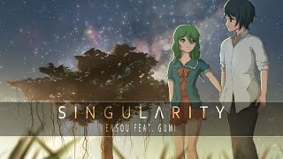 [ GUMI ] Singularity ( Vocaloid Original )