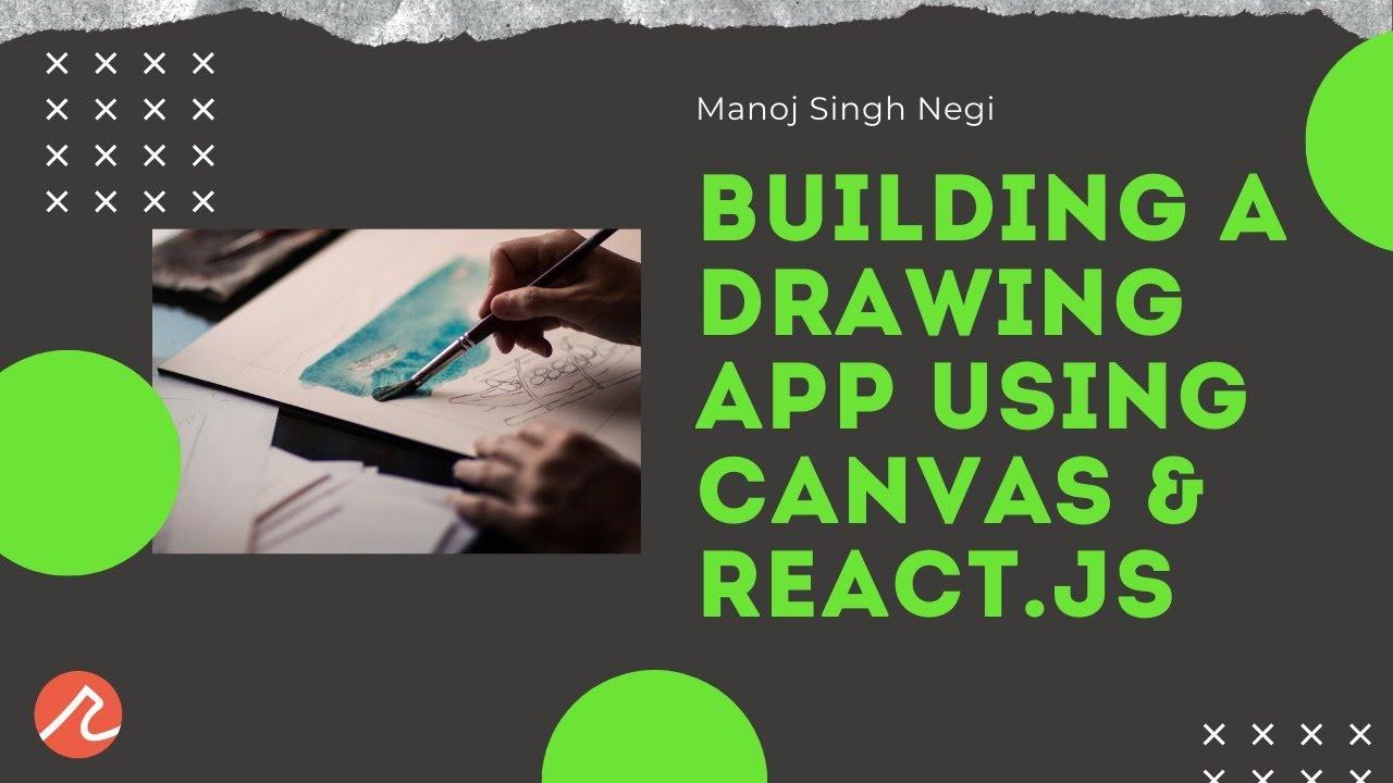 Building A Drawing App using Canvas & ReactJS - Manoj Singh Negi - Recraft Relic