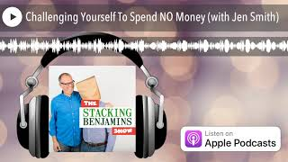 Challenging Yourself To Spend No Money  With Jen Smith
