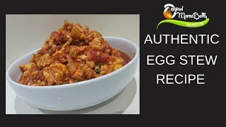 HOW TO MAKE MY SIGNATURE EGG STEW RECIPE. MUST TRY!