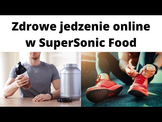 Zdrowe jedzenie online SuperSonic Food ⭐ Recenzja i opis ich oferty🎯