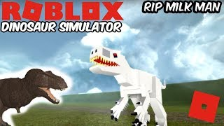 Roblox Dinosaur Simulator - The Death Of Milk Man (Rex Remodel P.E)