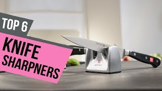 6 Best Knife Sharpners 2018 Reviews