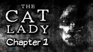 Let's Play The Cat Lady Part 1 - Chapter 1 - House in the Woods | PC Horror Game Walkthrough