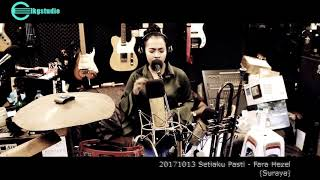 20171013 Setiaku Pasti - Fara Hezel (Suraya)