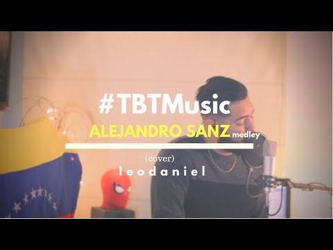 Alejandro Sanz - Medley (Cover) Leo Daniel #TBTMusic