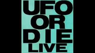 UFO OR DIE- Live Dog E.S.P