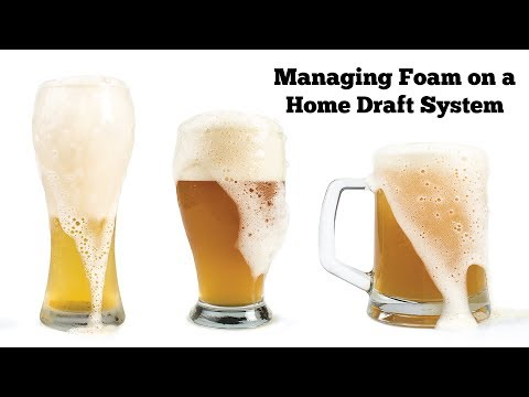 Managing Foam On A Home Draft Beer System