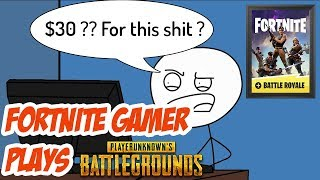When a Fortnite Battle Royale gamer plays PUBG