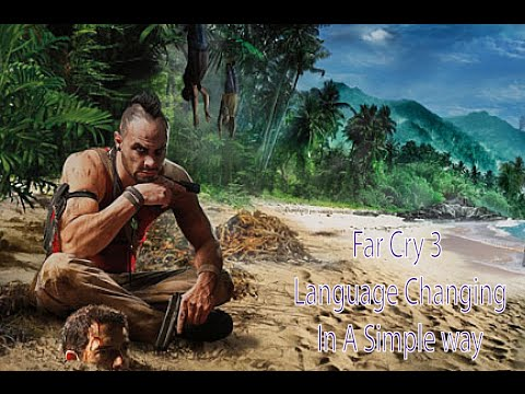 Far Cry 3 Change Language After Installation। {Without Download}#HowTo# Change Language In Far Cry 3