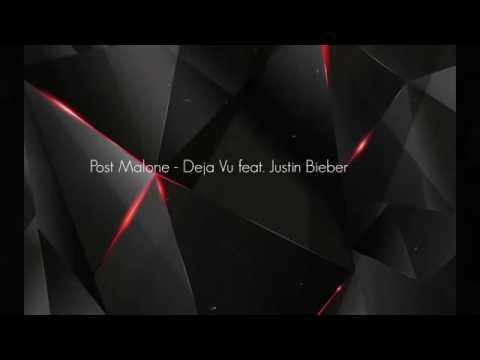 Post Malone -Deja Vu ft. Justin Bieber (Lyrics original)