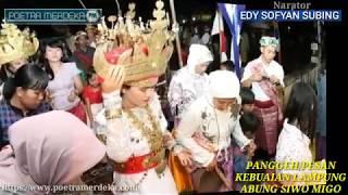 Panggeh / Pesan Dari Kebuaian Lampung Abung Siwo Migo