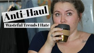 ANTI HAUL// Wasteful Trends I Can