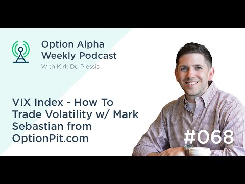 VIX Index How To Trade Volatility W/ Mark Sebastian From OptionPit Com - Show#68